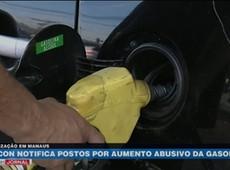 AM: Procon notifica postos por aumento abusivo da gasolina