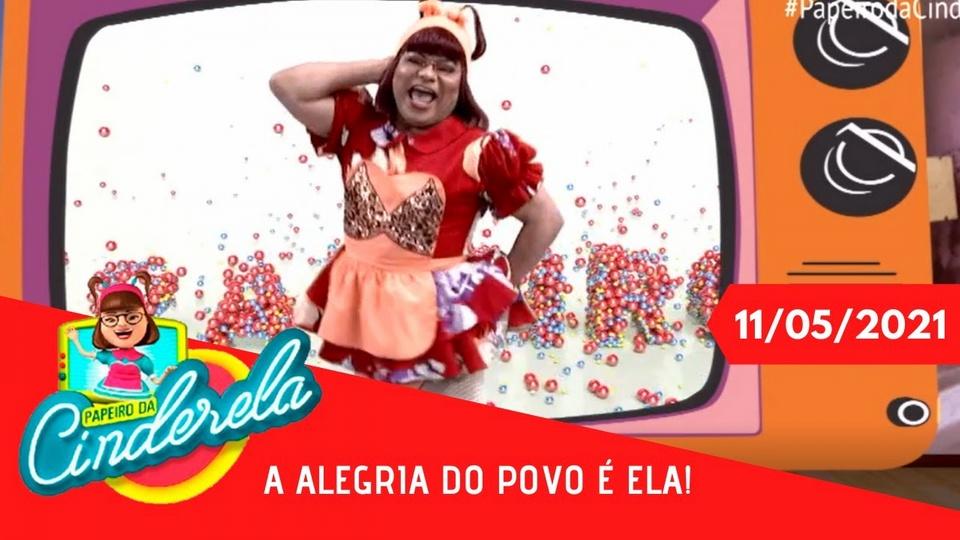 PAPEIRO DA CINDERELA - TERÇA-FEIRA 11/05/21