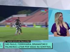 Jogo Aberto comenta a 'super sexta' do Campeonato Paulista