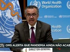 OMS alerta que pandemia ainda não acabou