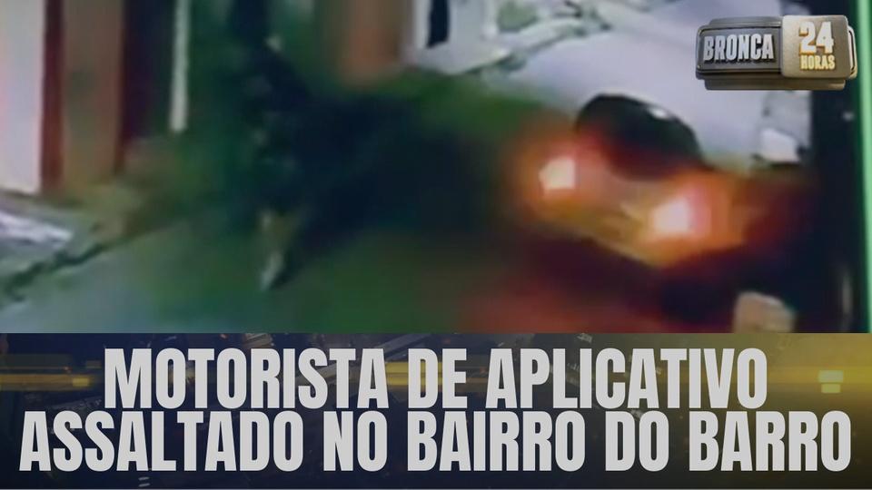 Assalto: motorista de aplicativo é abordado por assaltantes no Barro